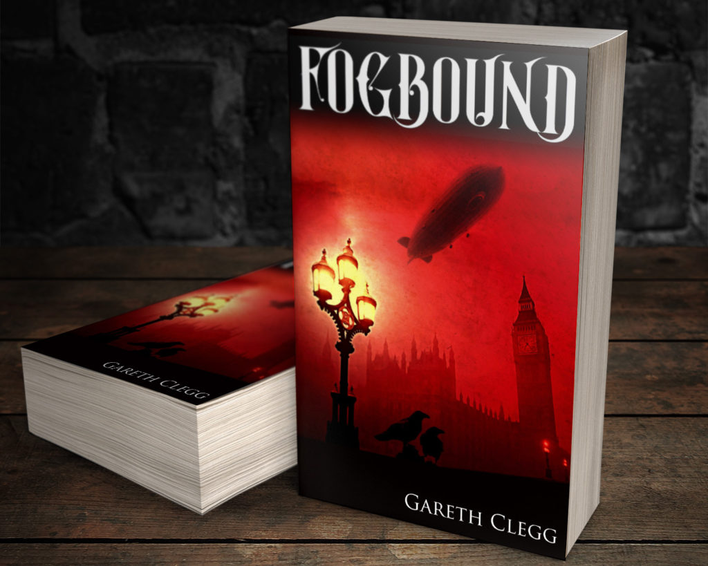 Fogbound: Empire in Flames by Gareth Clegg. Steampunk book cover.